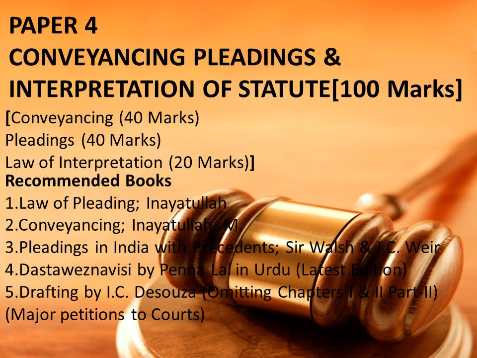 CONVEYANCING PLEADINGS & INTERPRETATION OF STATUTE[100 Marks]